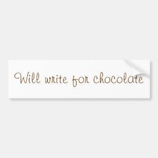 """""""Will write for chocolate"""" bumper sticker"""