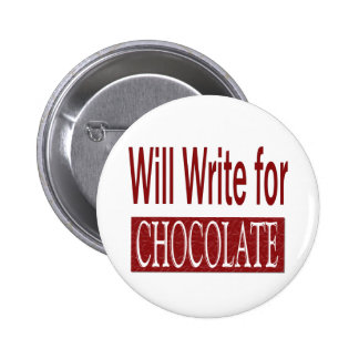 Will Write for Chocolate Gift for Writers Pin