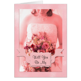 Will You Be in My Bridesmaid? Pink Bride Card