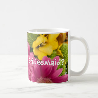 Will you be my Bridesmaid? Basic White Mug