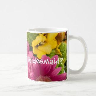 Will you be my Bridesmaid? Basic White Mug