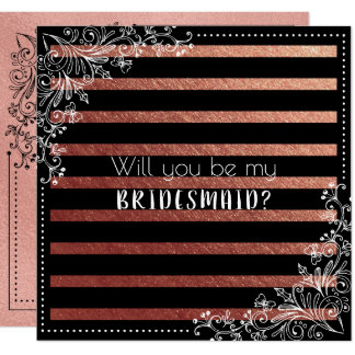 Will You Be My Bridesmaid Black Stripes Rose Gold Card