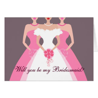 Will you be my Bridesmaid? Bridal Party (pink) Card