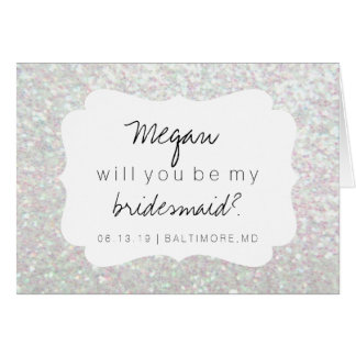 Will You Be My Bridesmaid Card - Fab Day Iridescen