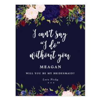 Will you be my bridesmaid card navy floral