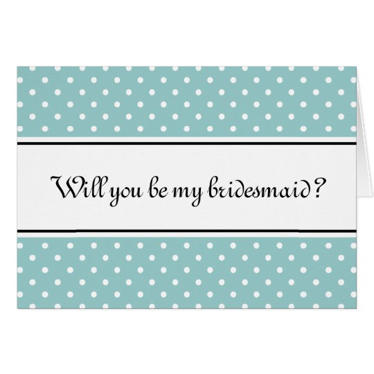 Will you be my bridesmaid cards | Teal polka dots