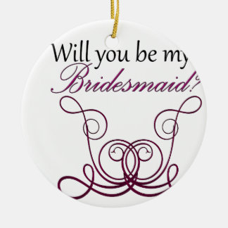 Will you be my Bridesmaid? Christmas Ornament
