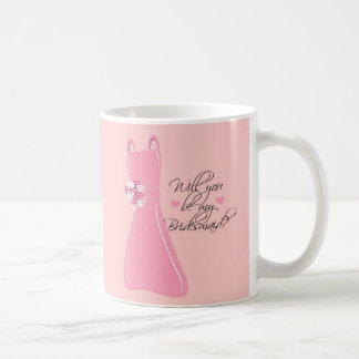 """Will you be my Bridesmaid?"" Coffee Mug"
