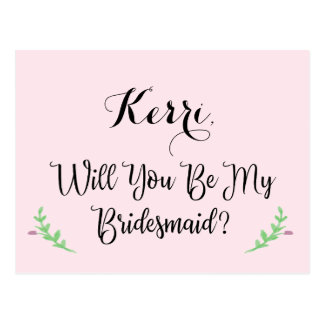 Will You be My Bridesmaid Custom Postcard
