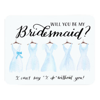 Will You Be My Bridesmaid Five Dresses Blue Card
