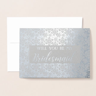 Will you be my Bridesmaid Floral Silver Foil Card