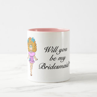 Will You Be My Bridesmaid Girl Mugs
