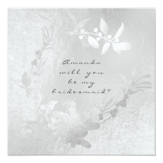 Will You Be My Bridesmaid Gray Silver Flora Wreath Card