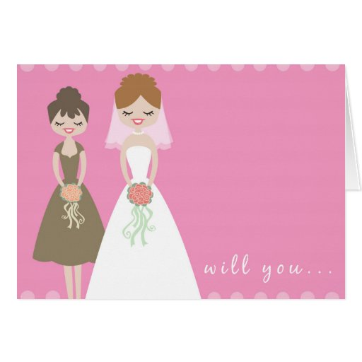 Will You Be My Bridesmaid Greeting Card?