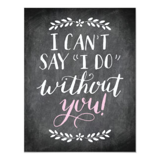 Will You Be My Bridesmaid I Can't Without You 11 Cm X 14 Cm Invitation Card