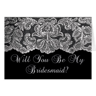 will you be my bridesmaid lace black and white greeting cards