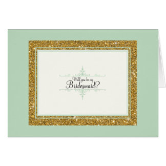 Will You be my Bridesmaid? Mint Green Gold Glitter Card