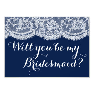Will You Be My Bridesmaid? Navy Blue & White Lace 13 Cm X 18 Cm Invitation Card