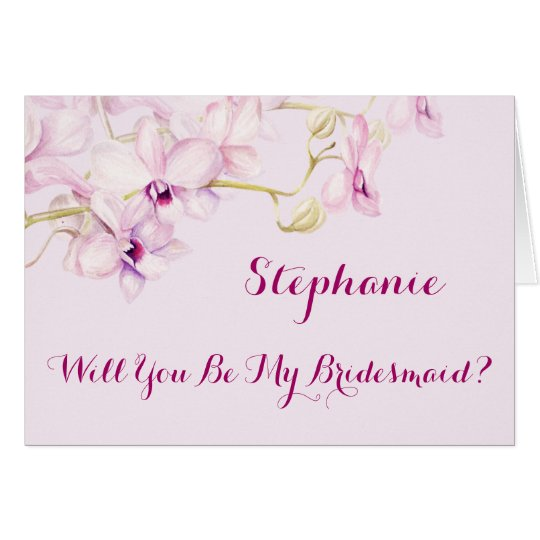 Will You Be My Bridesmaid Orchids Card