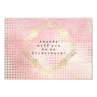 Will You Be My Bridesmaid Pink Rose Metallic Gold Card
