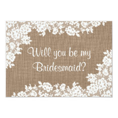 Will You Be My Bridesmaid? Rustic Burlap & Lace 13 Cm X 18 Cm Invitation Card at Zazzle