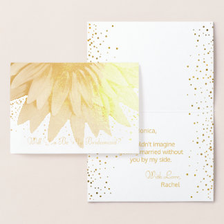 Will You Be My Bridesmaid Sunflower Gold Foil Foil Card