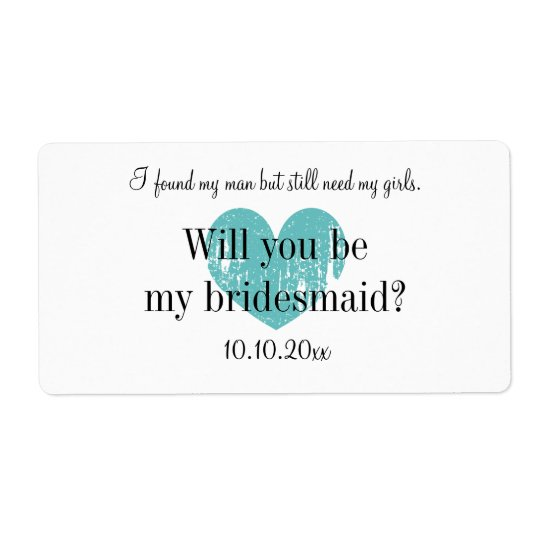 Will you be my bridesmaid wine bottle labels for Will you be my bridesmaid wine label template