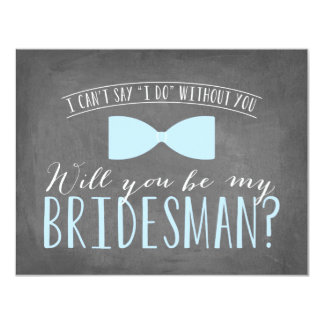 Will you be my BRIDESMAN? 11 Cm X 14 Cm Invitation Card