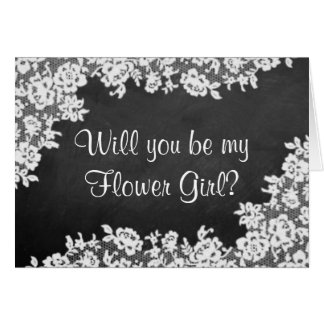 Will You Be My Flower Girl? Chalkboard & Lace Greeting Card