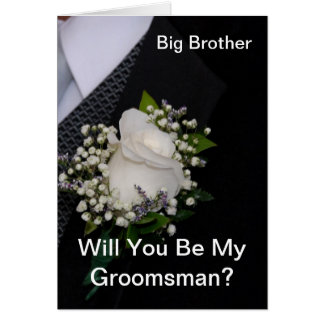 Will You Be My Groomsman Big Brother Greeting Card