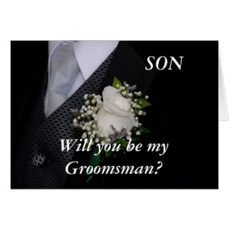 Will You Be My Groomsman Son Greeting Card