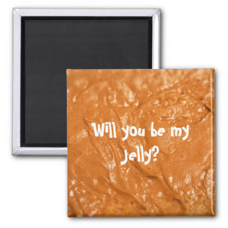 Will you be my Jelly? Square Magnet