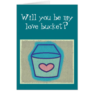 Will You Be My Love Bucket? Valentine's Card