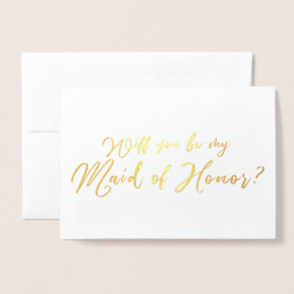 Will you Be my Maid of Honor Chic Calligraphy Foil Card