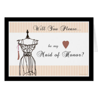 Will You be my Maid of Honor - Mannequin Card