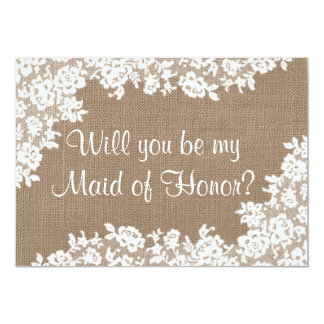 Will You Be My Maid of Honor? Rustic Burlap & Lace 13 Cm X 18 Cm Invitation Card