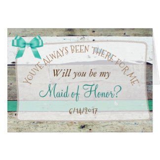 Will you be my Maid of Honor Rustic Wood Card