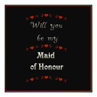 Will You Be My Maid of Honour Black, Red & White 13 Cm X 13 Cm Square Invitation Card