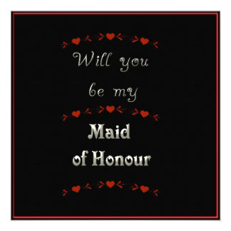 Will You Be My Maid of Honour Black Red White Invitations