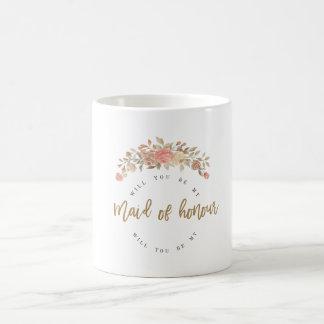 Will you be my maid of honour? coffee mug