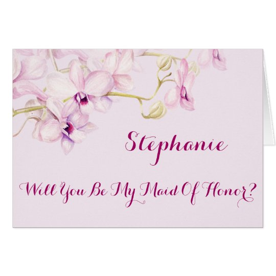 Will You Be My Maid Of Honour Orchids Card