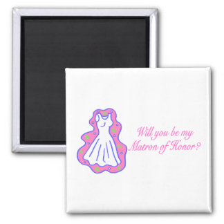 Will You Be My Matron Of Honor (Dress) Square Magnet