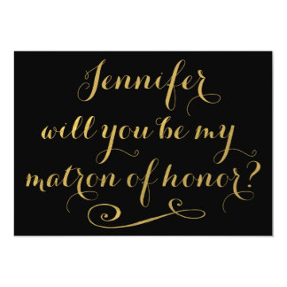Will You Be My Matron of Honor Gold Calligraphy 5x7 Paper Invitation Card