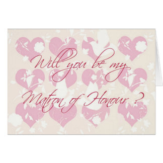 will you be my Matron of Honour? Card