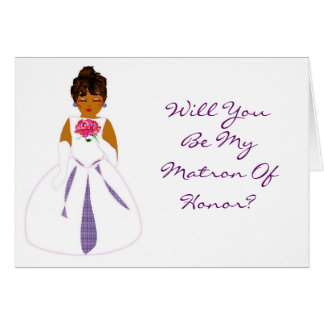 """""""Will You Be My Matron Of Honour"""" Card"""