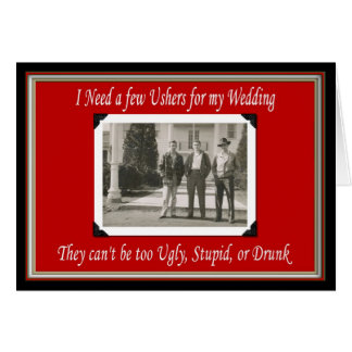 Will you be my Usher? - FUNNY Greeting Card