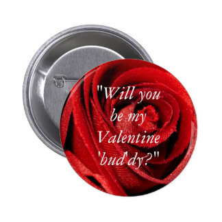 """Will you be my Valentine """"bud""""dy? 6 Cm Round Badge"""