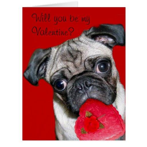 Will you be my Valentine pug big greeting card