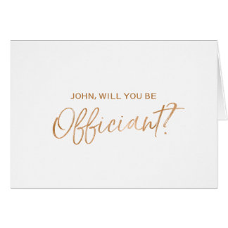 """Will you be our officiant"" Copper Hand lettered Card"