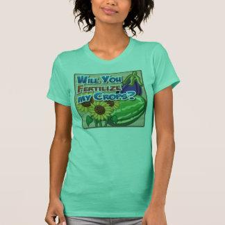 Will you Fertilize My Crops? T-Shirt